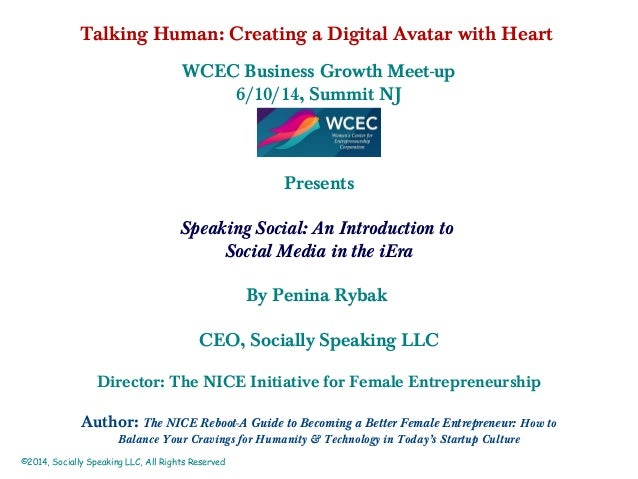 Talking Human: Creating a Digital Avatar with Heart WCEC Business Growth Meet-up 6/10/14, Summit NJ Presents Speaking Soci...