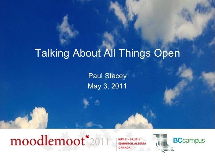 Talking About All Things Open Paul Stacey May 3, 2011