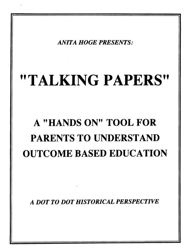 """ANITA HOGE PRESENTS : """"TALKING PAPERS"""" A """"HANDS ON"""" TOOL FOR PARENTS TO UNDERSTAND OUTCOME BASED EDUCATION A DOT TO DOT HI..."""