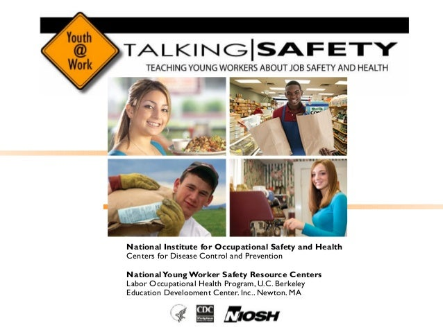 National Institute for Occupational Safety and Health Centers for Disease Control and Prevention NationalYoung Worker Safe...