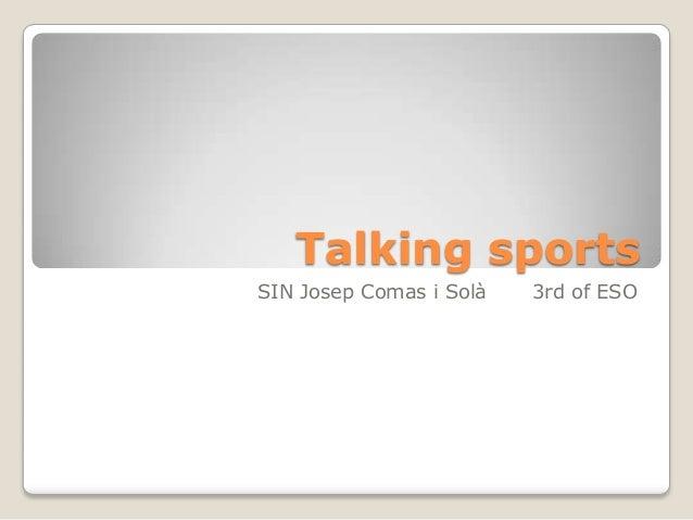 Talking sportsSIN Josep Comas i Solà   3rd of ESO