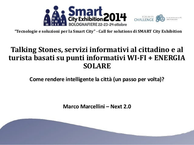 """Tecnologie e soluzioni per la Smart City"" - Call for solutions di SMART City Exhibition  Talking Stones, servizi informat..."