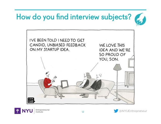 @NYUEntrepreneur How do you find interview subjects?5A. How Do You Find Your Interview Subjects (Inked) 12