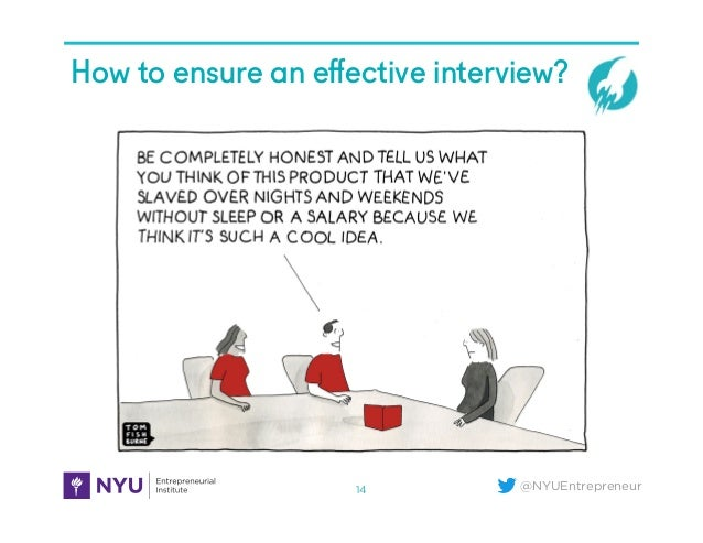@NYUEntrepreneur How to ensure an effective interview?6B. How To Ensure An Effective Session (Draft) 14
