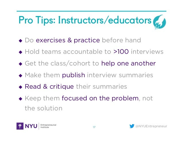 @NYUEntrepreneur Pro Tips: Instructors/educators u Do exercises & practice before hand u Hold teams accountable to >10...