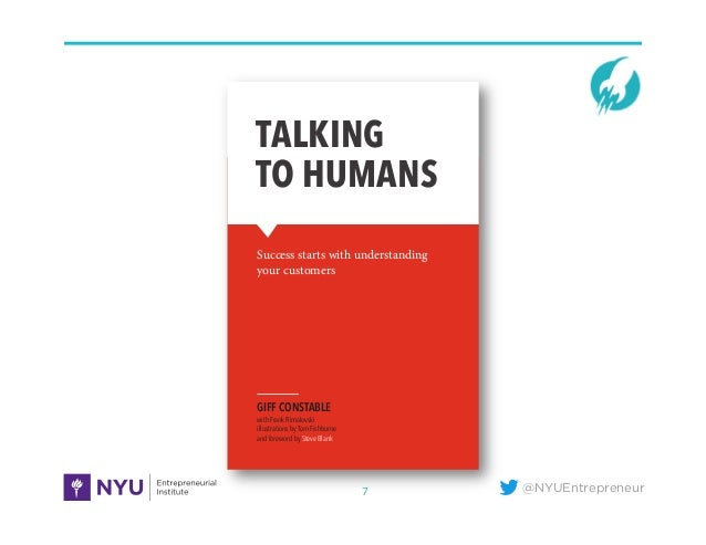 @NYUEntrepreneur7 TALKING TO HUMANS Success starts with understanding your customers GIFF CONSTABLE with Frank Rimalovski ...