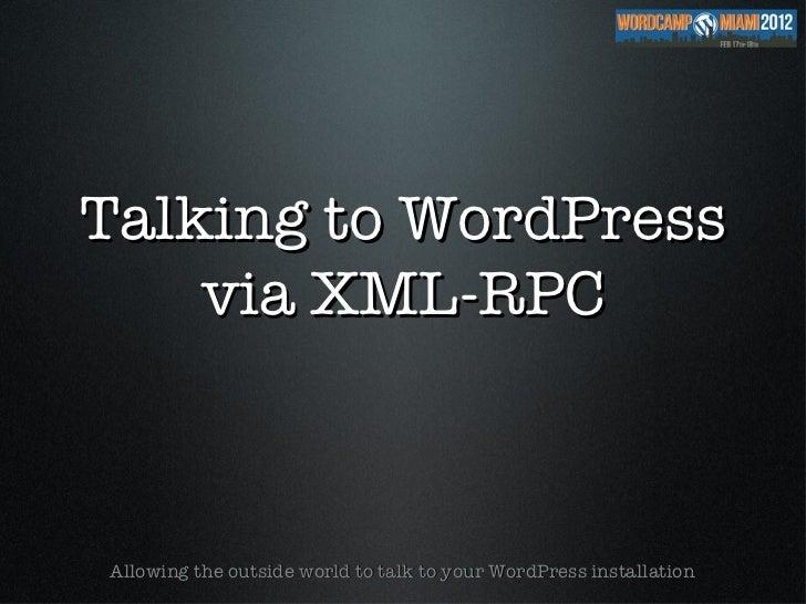 Talking to WordPress via XML-RPC