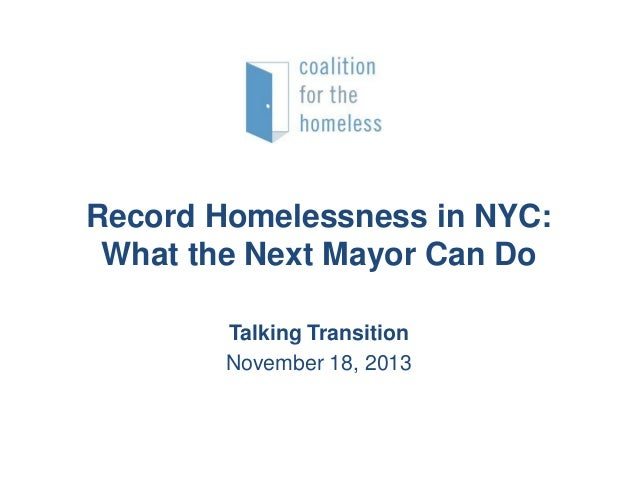 Record Homelessness in NYC: What the Next Mayor Can Do Talking Transition November 18, 2013