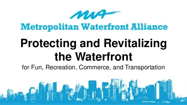 Protecting and Revitalizing the Waterfront for Fun, Recreation, Commerce, and Transportation