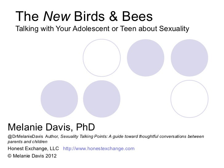 The New Birds & Bees   Talking with Your Adolescent or Teen about SexualityMelanie Davis, PhD@DrMelanieDavis Author, Sexua...