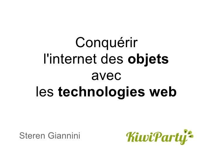 Conquérir      linternet des objets               avec    les technologies webSteren Giannini