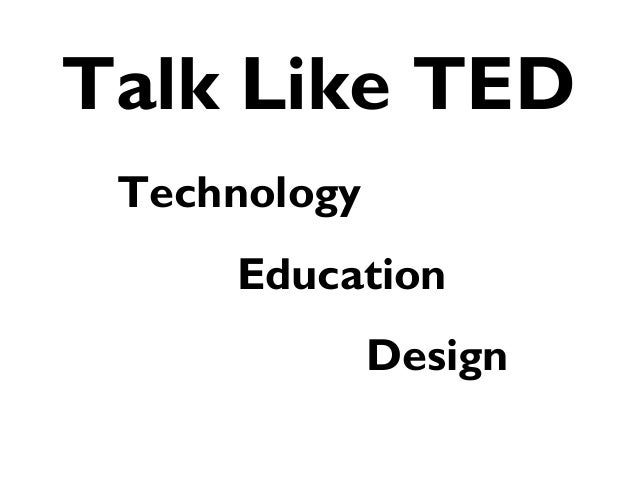 Talk Like TED Technology Education Design
