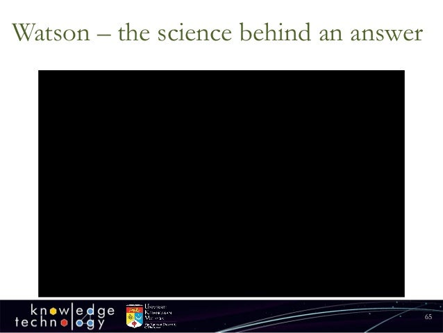 Watson –the science behind an answer  65