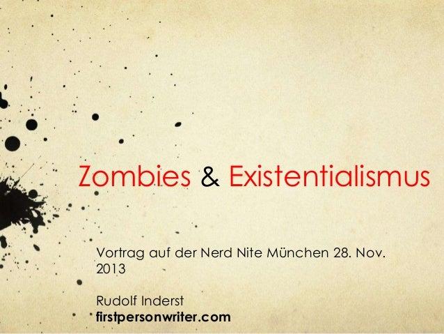 Zombies & Existentialismus Vortrag auf der Nerd Nite München 28. Nov. 2013 Rudolf Inderst firstpersonwriter.com