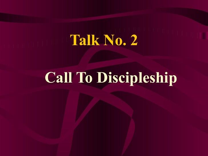 Talk No. 2Call To Discipleship