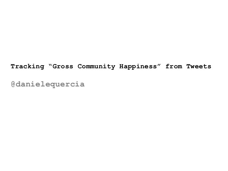 "Tracking ""Gross Community Happiness"" from Tweets"