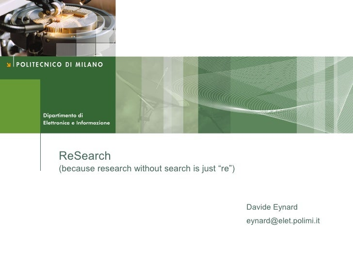 "ReSearch (because research without search is just ""re"")                                                     Davide Eynard ..."