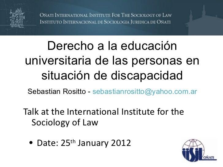 Derecho a la educaciónuniversitaria de las personas en   situación de discapacidad Sebastian Rositto - sebastianrositto@ya...