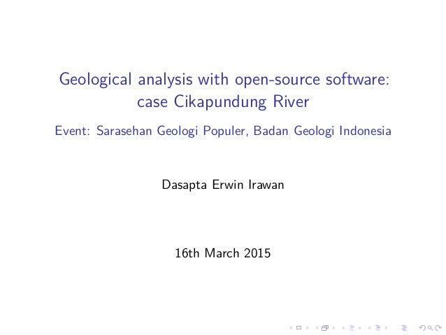 Geological analysis with open-source software: case Cikapundung River Event: Sarasehan Geologi Populer, Badan Geologi Indo...