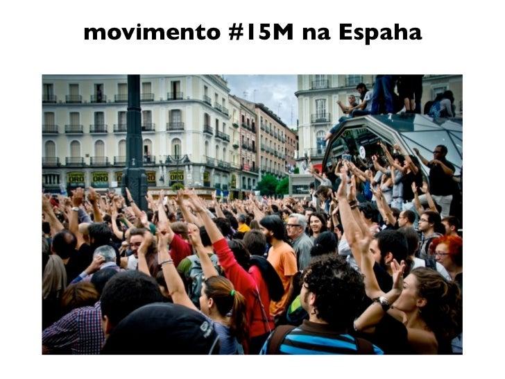 """""""revoluções árabes"""" / movimento #15Mcapacidade dos coletivos de se organizarem na edesde Internetrealizam com sucesso ativ..."""