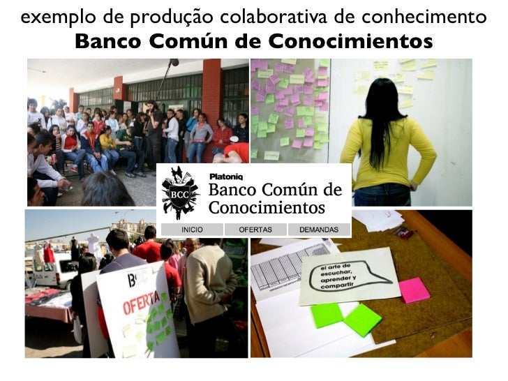 exemplo de produção colaborativa de conhecimento    Banco Común de Conocimientos