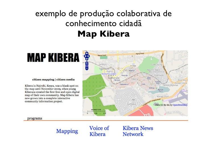 exemplo de produção colaborativa de       conhecimento cidadã          Map Kibera