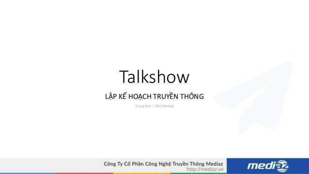 Talkshow LẬP KẾ HOẠCH TRUYỀN THÔNG Trung Đức | CEO MediaZ