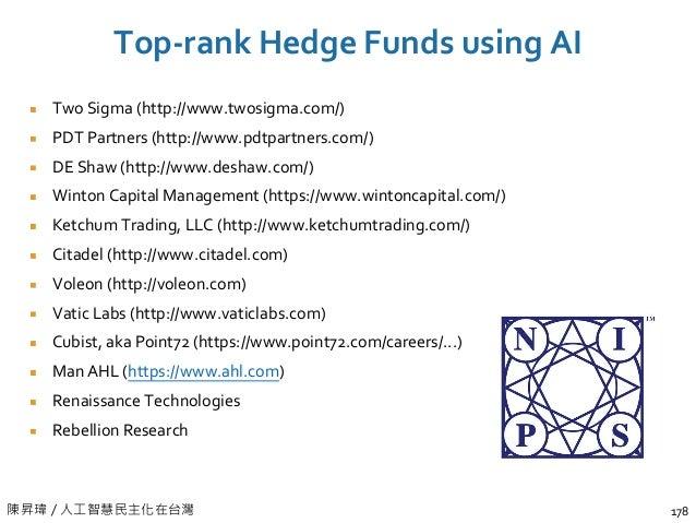 陳昇瑋 / 人工智慧民主化在台灣 Top-rank Hedge Funds using AI Two Sigma (http://www.twosigma.com/) PDT Partners (http://www.pdtpartners.c...