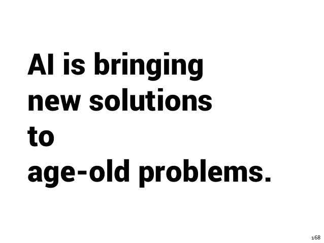168 AI is bringing new solutions to age-old problems.