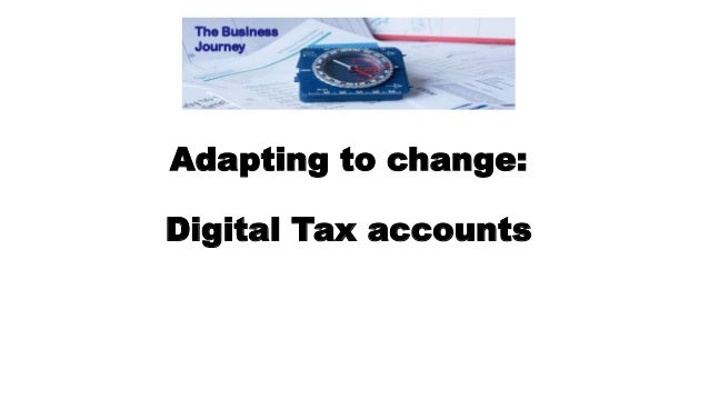Adapting to change: Digital Tax accounts