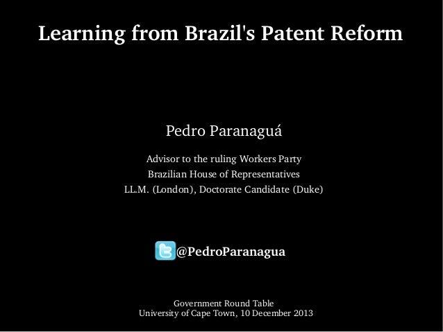 LearningfromBrazil'sPatentReform  PedroParanaguá AdvisortotherulingWorkersParty BrazilianHouseofRepresentativ...
