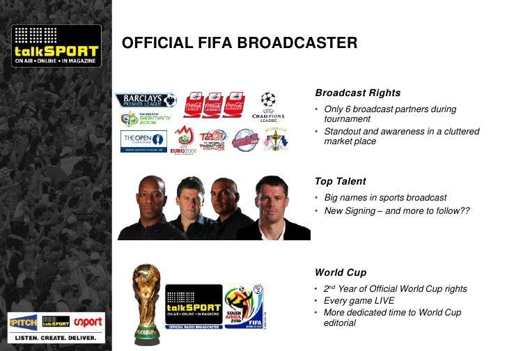 OFFICIAL FIFA BROADCASTER Top Talent <ul><li>Big names in sports broadcast </li></ul><ul><li>2 nd  Year of Official World ...