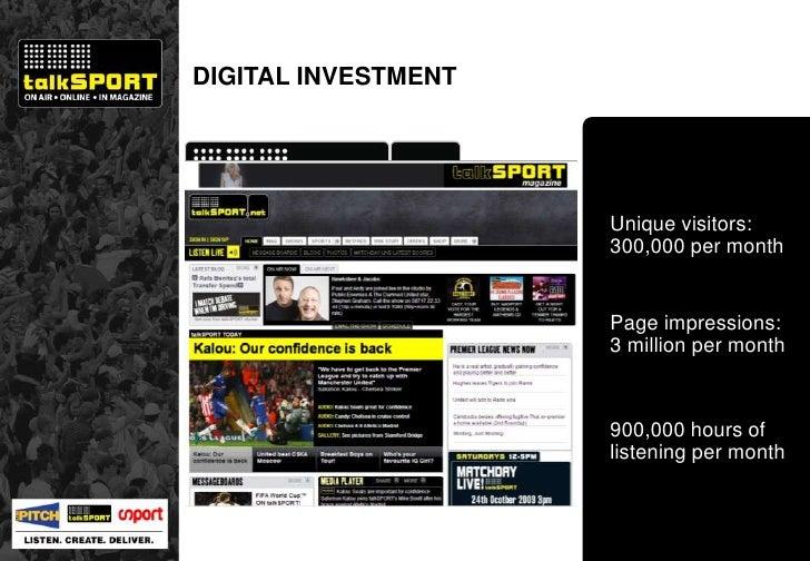 DIGITAL INVESTMENT Source: COMSCORE Unique visitors:  300,000 per month Page impressions: 3 million per month 900,000 hour...