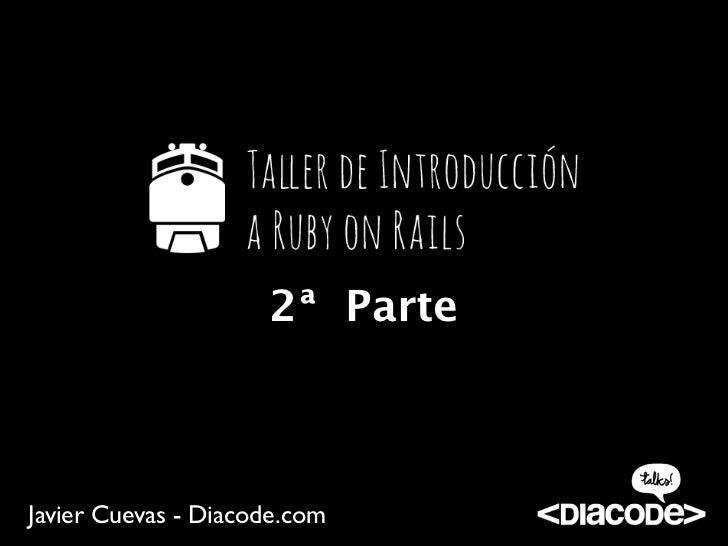 2ª ParteJavier Cuevas - Diacode.com