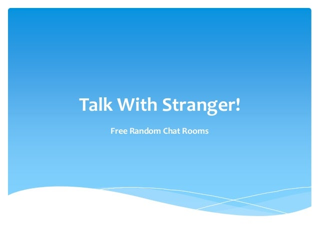 Free online stranger chat rooms