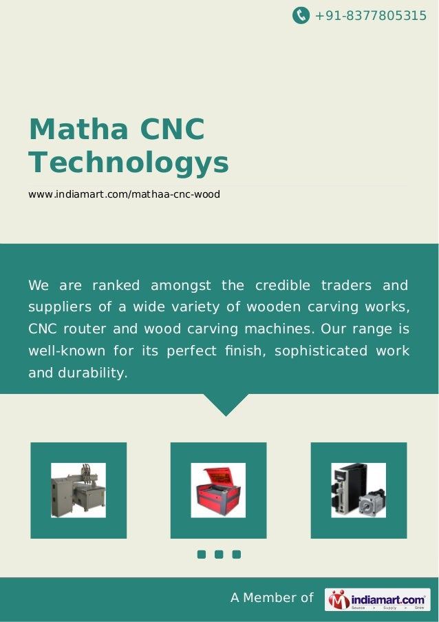 +91-8377805315  A Member of  Matha CNC  Technologys  www.indiamart.com/mathaa-cnc-wood  We are ranked amongst the credible...