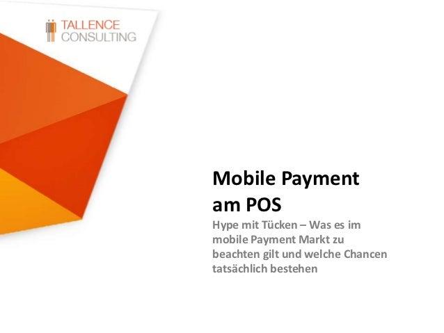 Mobile Paymentam POSHype mit Tücken – Was es immobile Payment Markt zubeachten gilt und welche Chancentatsächlich bestehen