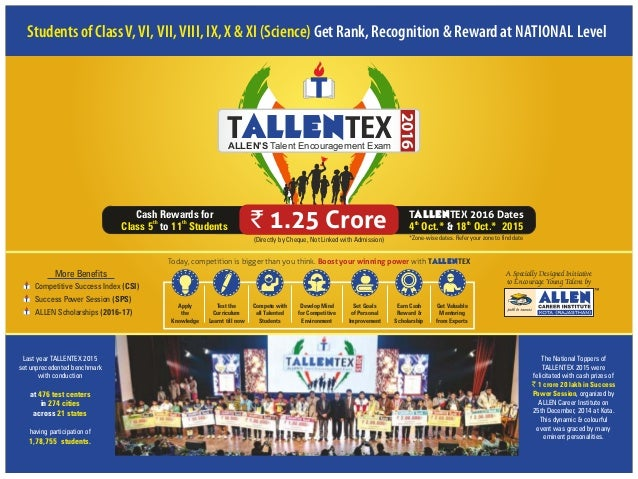 Apply the Knowledge Test the Curriculum Learnt till now Compete with all Talented Students Develop Mind for Competitive En...