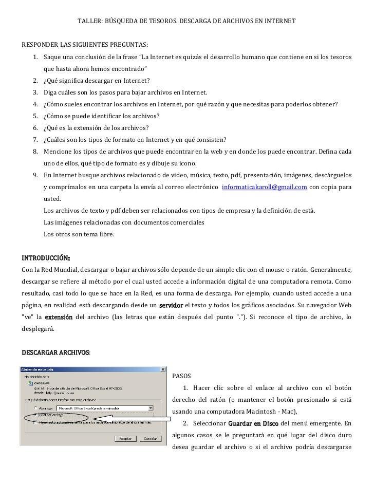 TALLER: BÚSQUEDA DE TESOROS. DESCARGA DE ARCHIVOS EN INTERNET   RESPONDER LAS SIGUIENTES PREGUNTAS:    1. Saque una conclu...