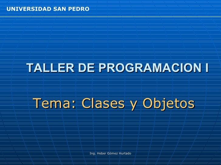TALLER DE PROGRAMACION I Tema: Clases y Objetos