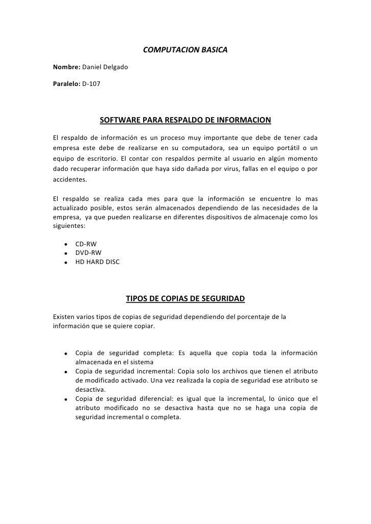 COMPUTACION BASICA<br />Nombre: Daniel Delgado<br />Paralelo: D-107<br />SOFTWARE PARA RESPALDO DE INFORMACION<br />El res...