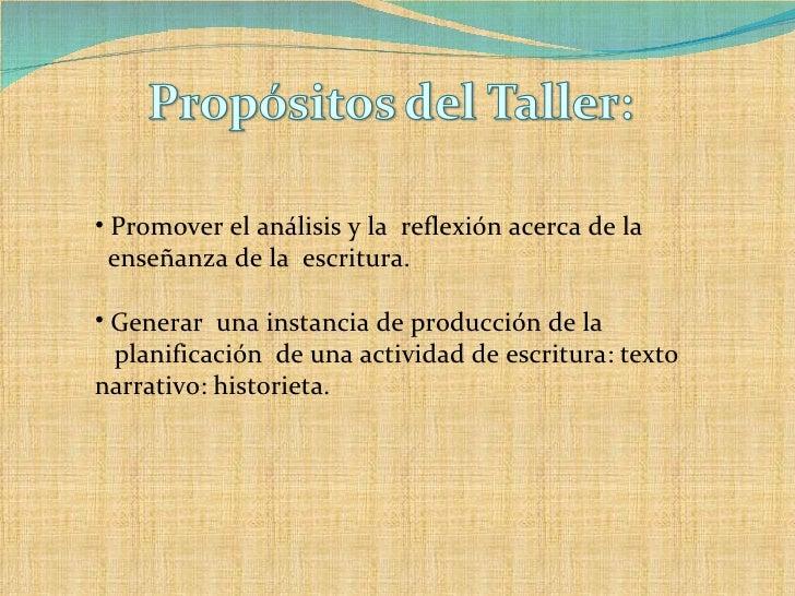 <ul><li>Promover el análisis y la  reflexión acerca de la  </li></ul><ul><li>enseñanza de la  escritura. </li></ul><ul><li...