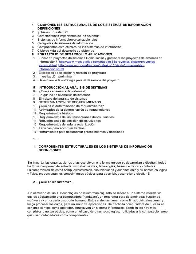 1. COMPONENTES ESTRUCTURALES DE LOS SISTEMAS DE INFORMACIÓN DEFINICIONES 2. ¿Que es un sistema? 3. Características importa...