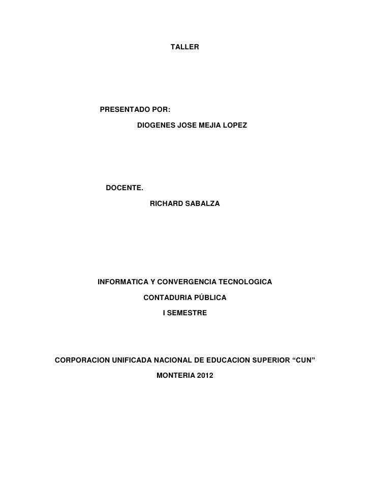 TALLER          PRESENTADO POR:                  DIOGENES JOSE MEJIA LOPEZ           DOCENTE.                       RICHAR...