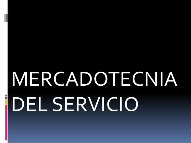 MERCADOTECNIADEL SERVICIO