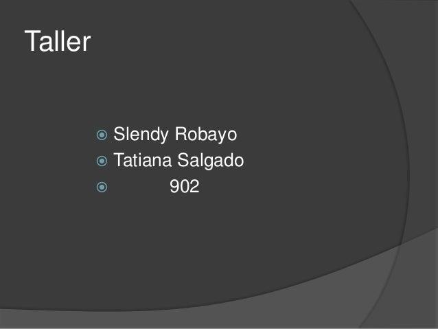 Taller  Slendy Robayo  Tatiana Salgado  902