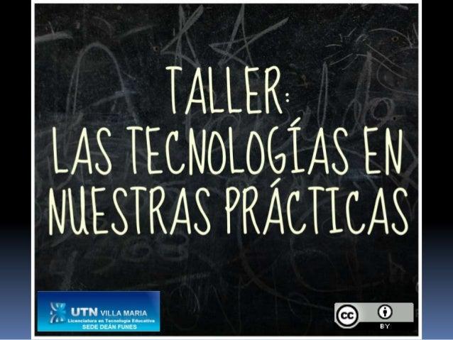 Taller sobre las tecnologías en nuestras prácticas