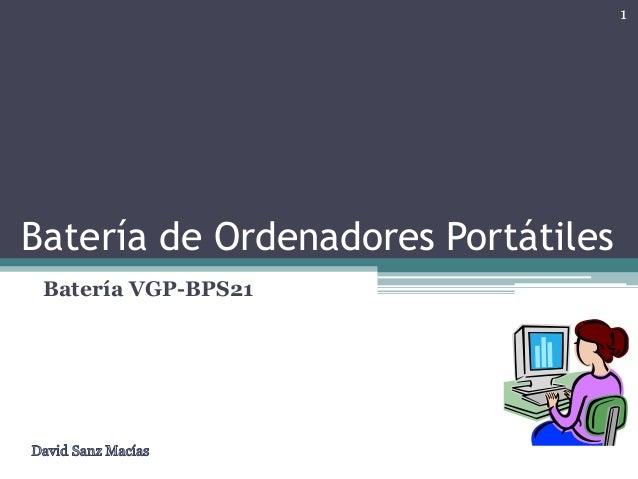 1  Batería de Ordenadores Portátiles Batería VGP-BPS21
