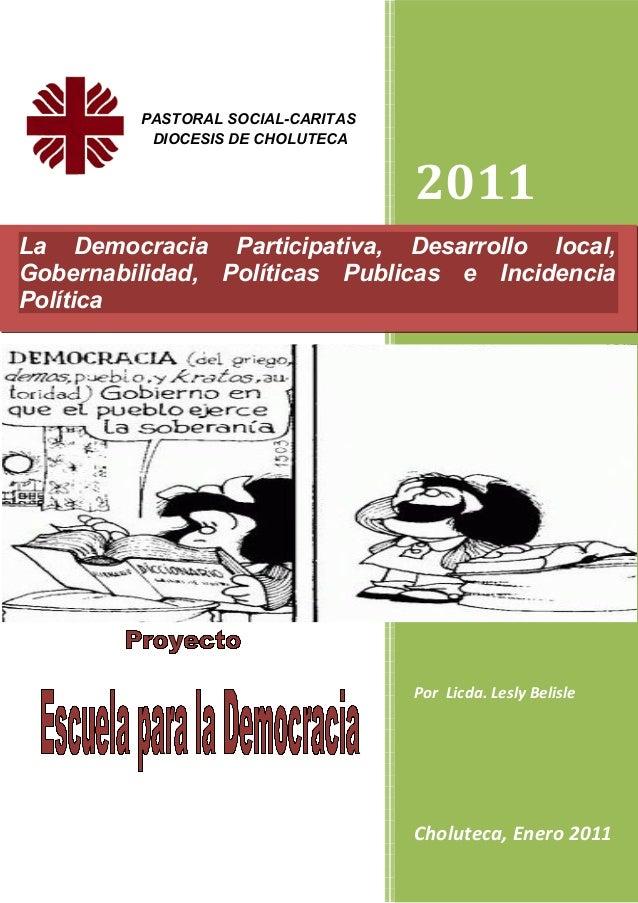 PASTORAL SOCIAL-CARITAS          DIOCESIS DE CHOLUTECA                                   2011La Democracia Participativa, ...