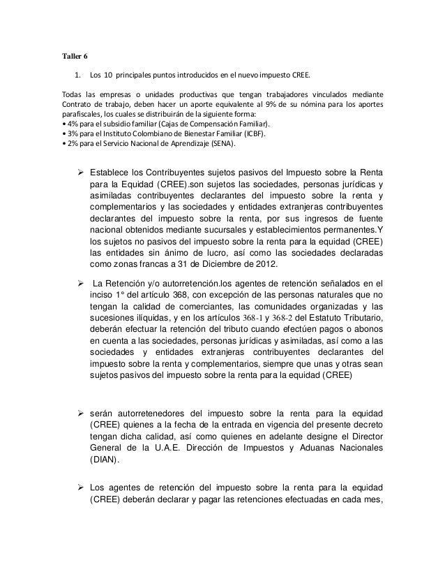 Taller 6  1.  Los 10 principales puntos introducidos en el nuevo impuesto CREE.  Todas las empresas o unidades productivas...